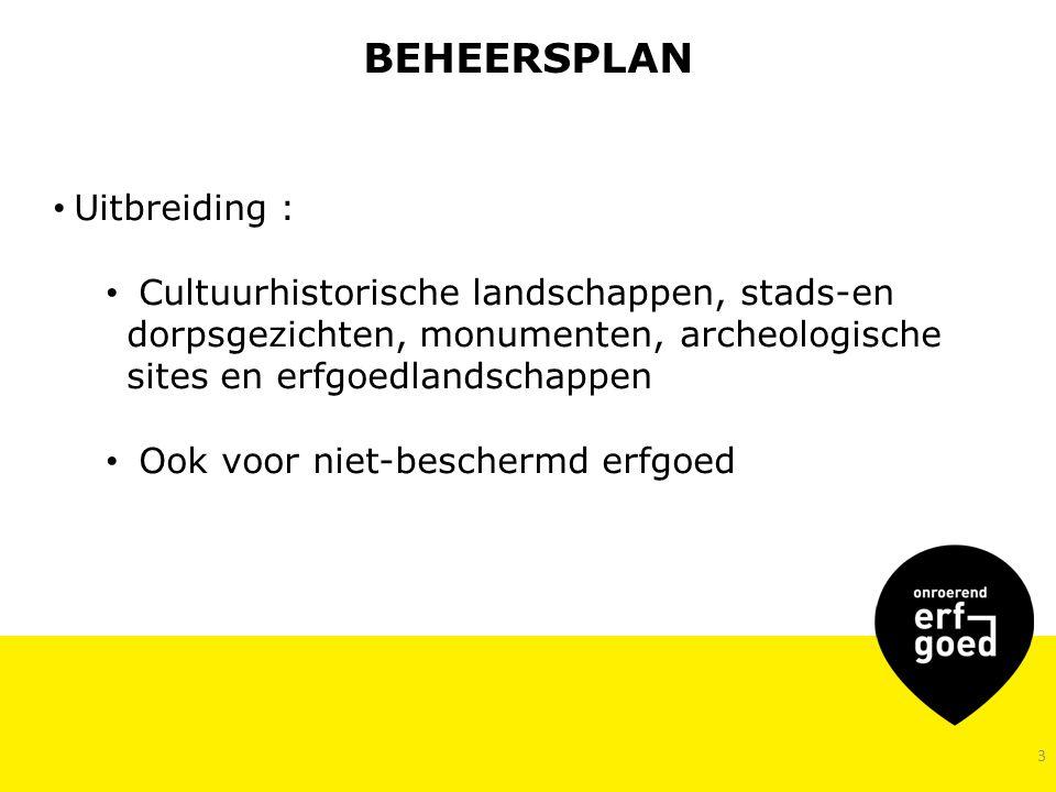 14 Toelichting VCB – 8 juli 2014 BEHEERSPLAN: ONTWERPER In de praktijk : −Profiel afhankelijk van afbakening, aard erfgoed, inhoud van het beheersplan −Streven naar multidisciplinair team bv.