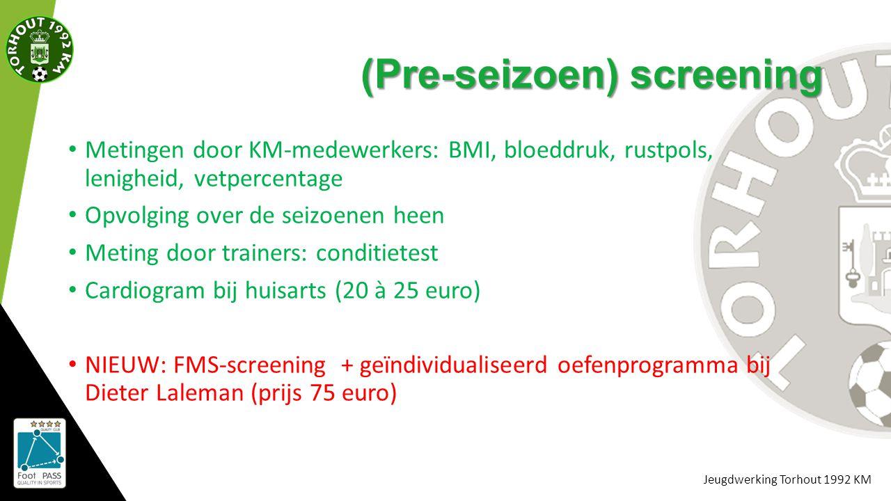 Jeugdwerking Torhout 1992 KM (Pre-seizoen) screening Metingen door KM-medewerkers: BMI, bloeddruk, rustpols, lenigheid, vetpercentage Opvolging over d