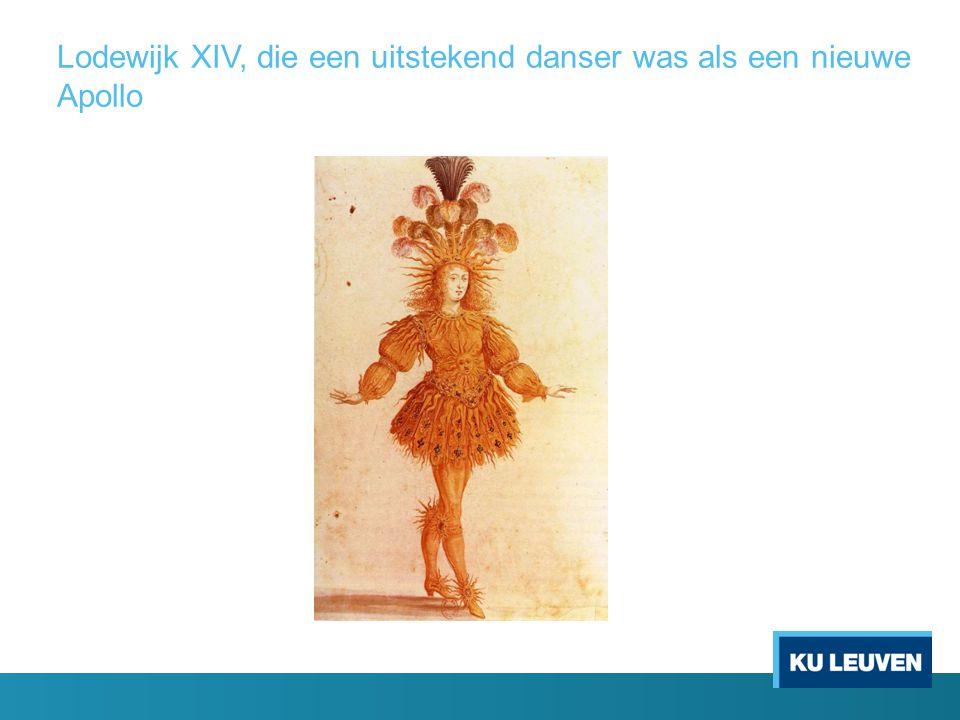 Lodewijk XIV, die een uitstekend danser was als een nieuwe Apollo