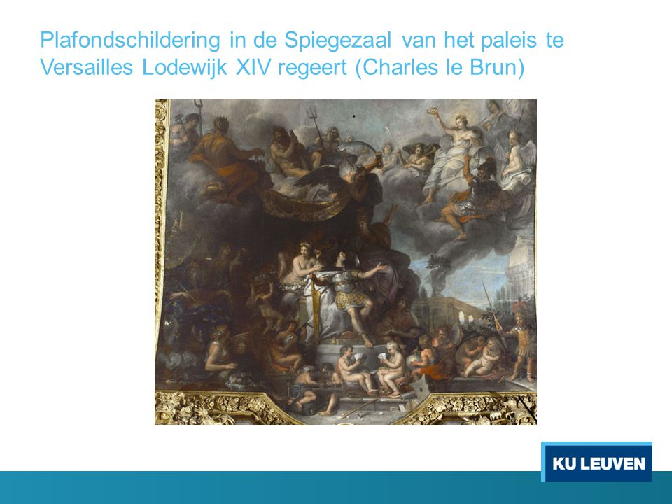 Plafondschildering in de Spiegezaal van het paleis te Versailles Lodewijk XIV regeert (Charles le Brun)