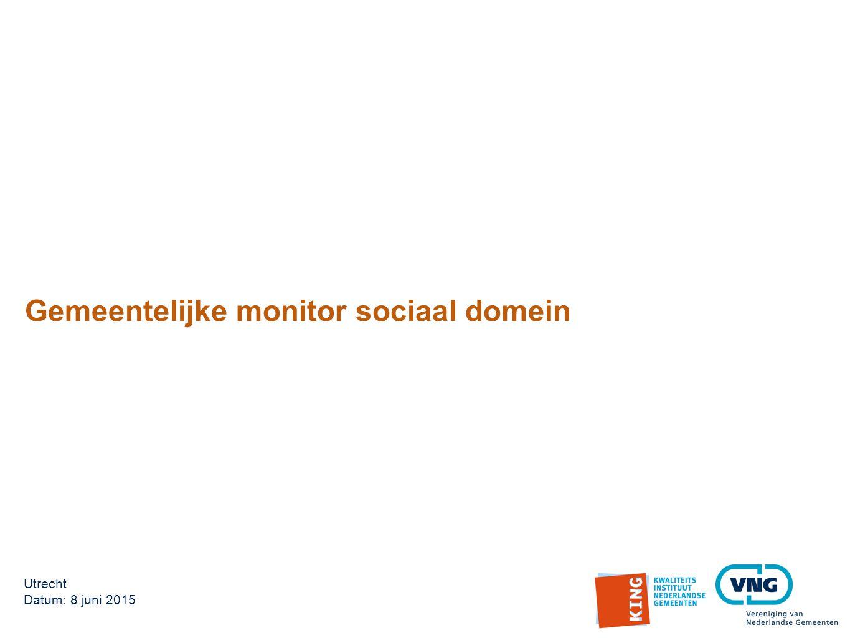 Gemeentelijke monitor sociaal domein Utrecht Datum: 8 juni 2015