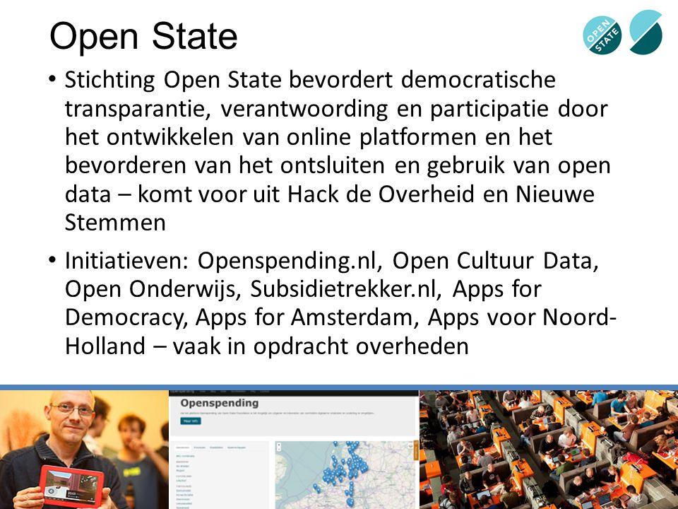 Open State Stichting Open State bevordert democratische transparantie, verantwoording en participatie door het ontwikkelen van online platformen en he