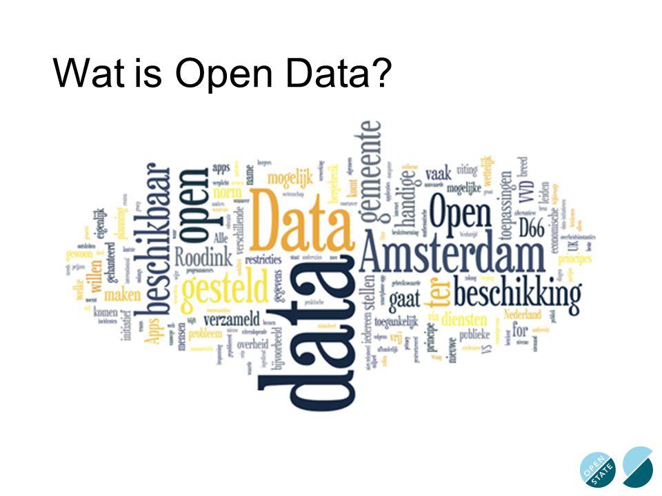 Open Data Data die (deels) met publiek geld verzameld is door en voor overheden en publieke instellingen De data is openbaar toegankelijk en herbruikbaar zonder auteursrecht, betaalmuur, inlog etc.