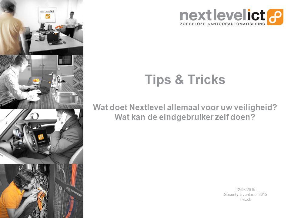 Tips & Tricks Wat doet Nextlevel allemaal voor uw veiligheid.