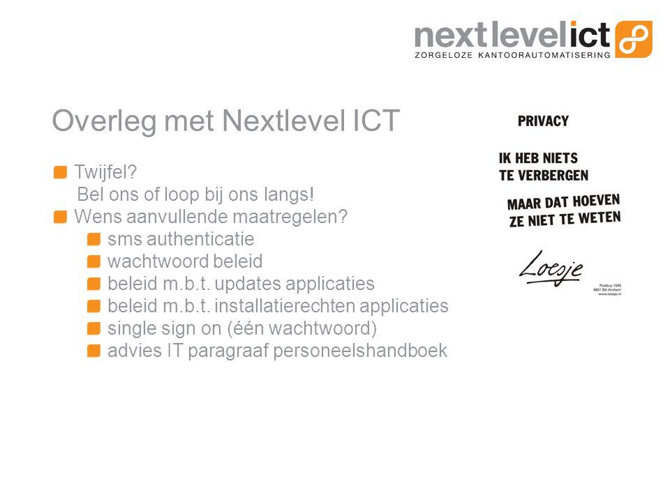 Overleg met Nextlevel ICT Twijfel. Bel ons of loop bij ons langs.