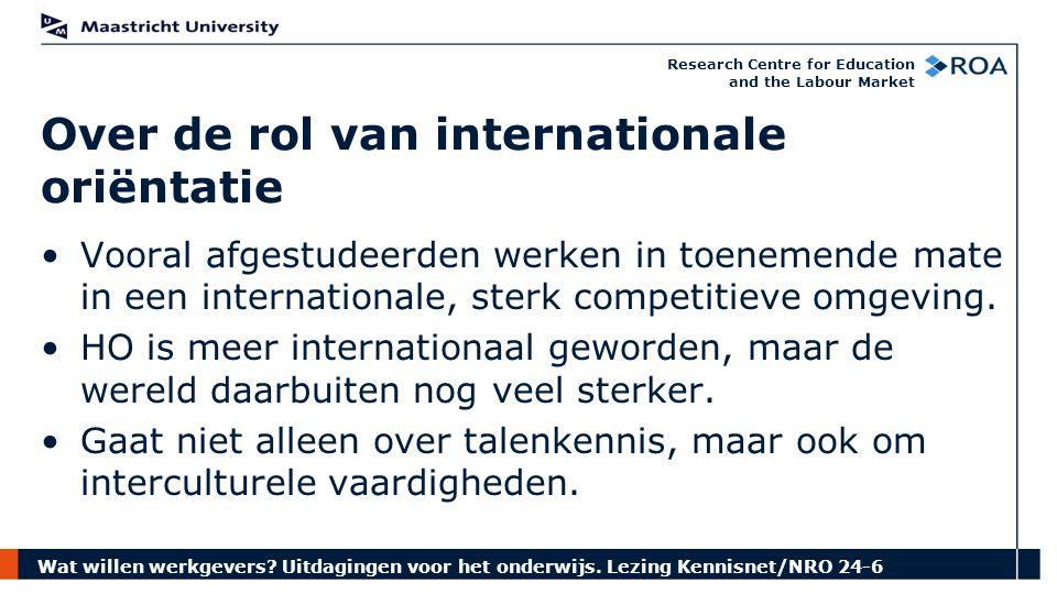 Wat willen werkgevers? Uitdagingen voor het onderwijs. Lezing Kennisnet/NRO 24-6 Research Centre for Education and the Labour Market Over de rol van i