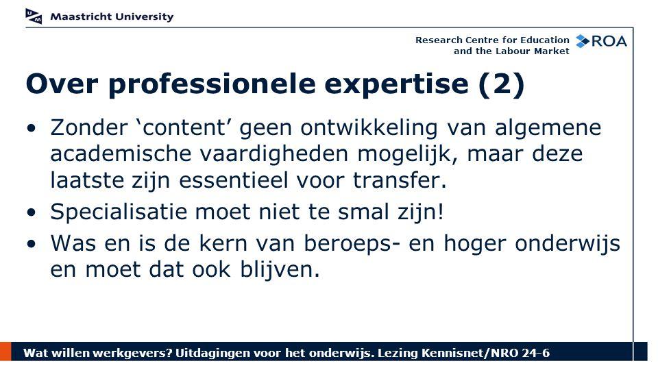 Wat willen werkgevers? Uitdagingen voor het onderwijs. Lezing Kennisnet/NRO 24-6 Research Centre for Education and the Labour Market Zonder 'content'