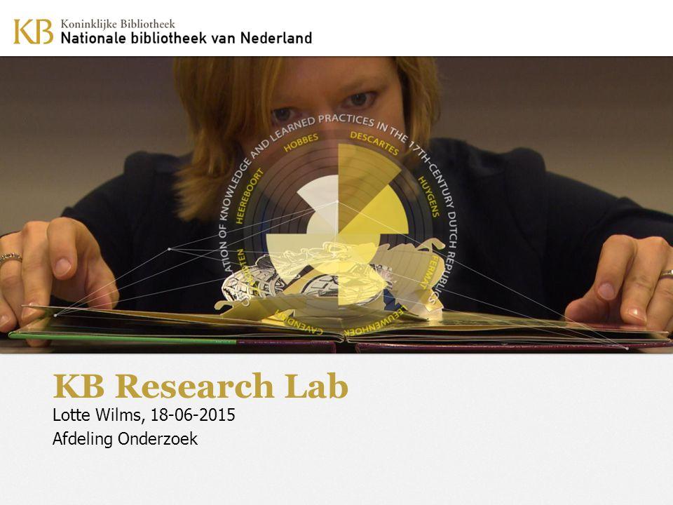 http://www.kb.nl/lab https://researchkb.wordpress.com/ @KBNLResearch @Lottewilms Lotte.wilms@kb.nl research@kb.nl