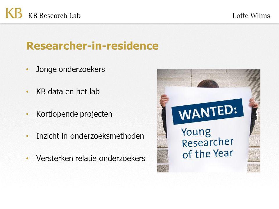 Researcher-in-residence Jonge onderzoekers KB data en het lab Kortlopende projecten Inzicht in onderzoeksmethoden Versterken relatie onderzoekers KB Research LabLotte Wilms