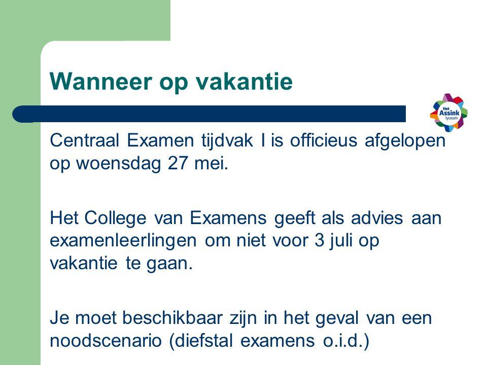 Wanneer op vakantie Centraal Examen tijdvak I is officieus afgelopen op woensdag 27 mei.