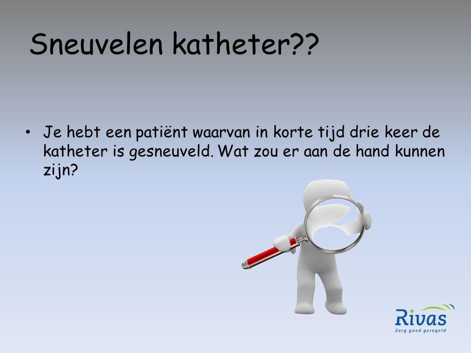 Sneuvelen katheter?? Je hebt een patiënt waarvan in korte tijd drie keer de katheter is gesneuveld. Wat zou er aan de hand kunnen zijn?