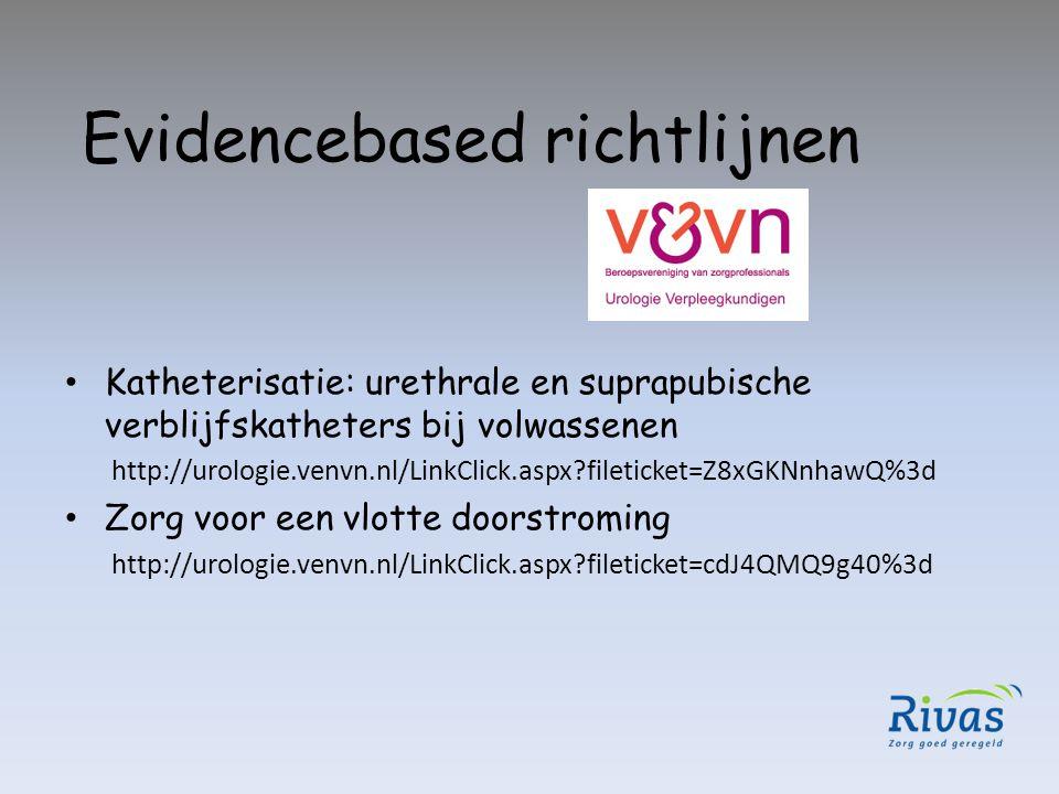 Evidencebased richtlijnen Katheterisatie: urethrale en suprapubische verblijfskatheters bij volwassenen http://urologie.venvn.nl/LinkClick.aspx?fileti