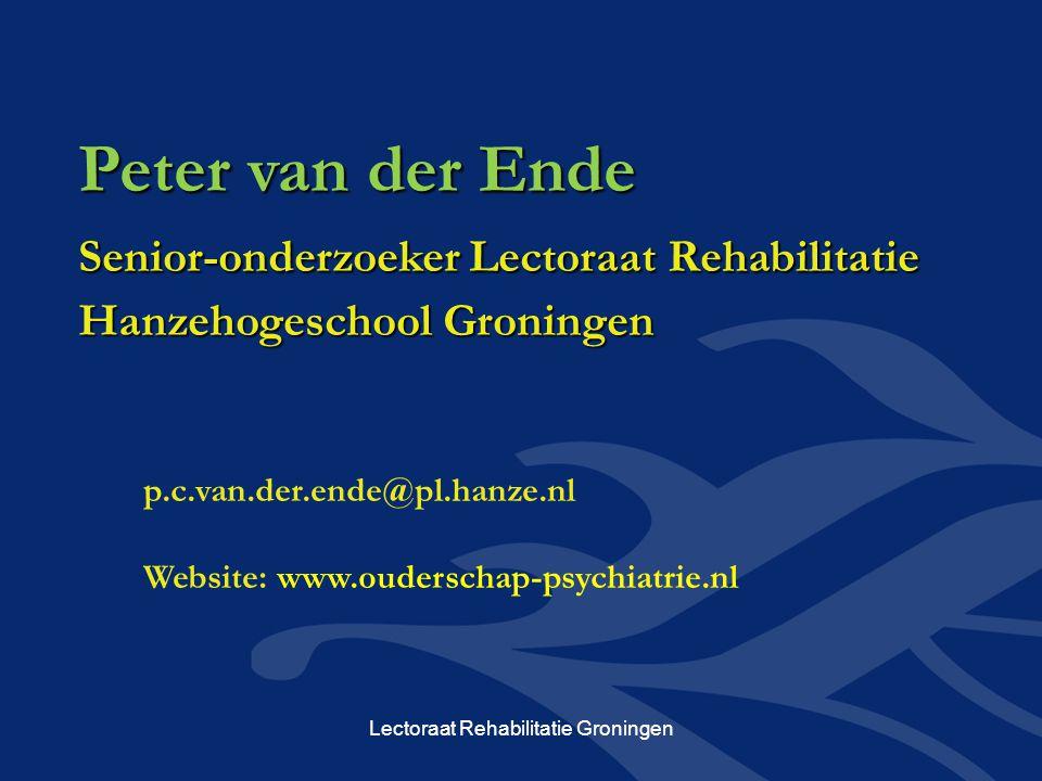 Peter van der Ende Senior-onderzoeker Lectoraat Rehabilitatie Senior-onderzoeker Lectoraat Rehabilitatie Hanzehogeschool Groningen Hanzehogeschool Gro