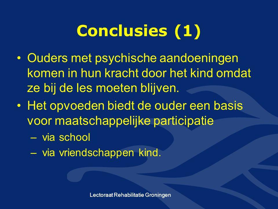 Conclusies (1) Ouders met psychische aandoeningen komen in hun kracht door het kind omdat ze bij de les moeten blijven. Het opvoeden biedt de ouder ee