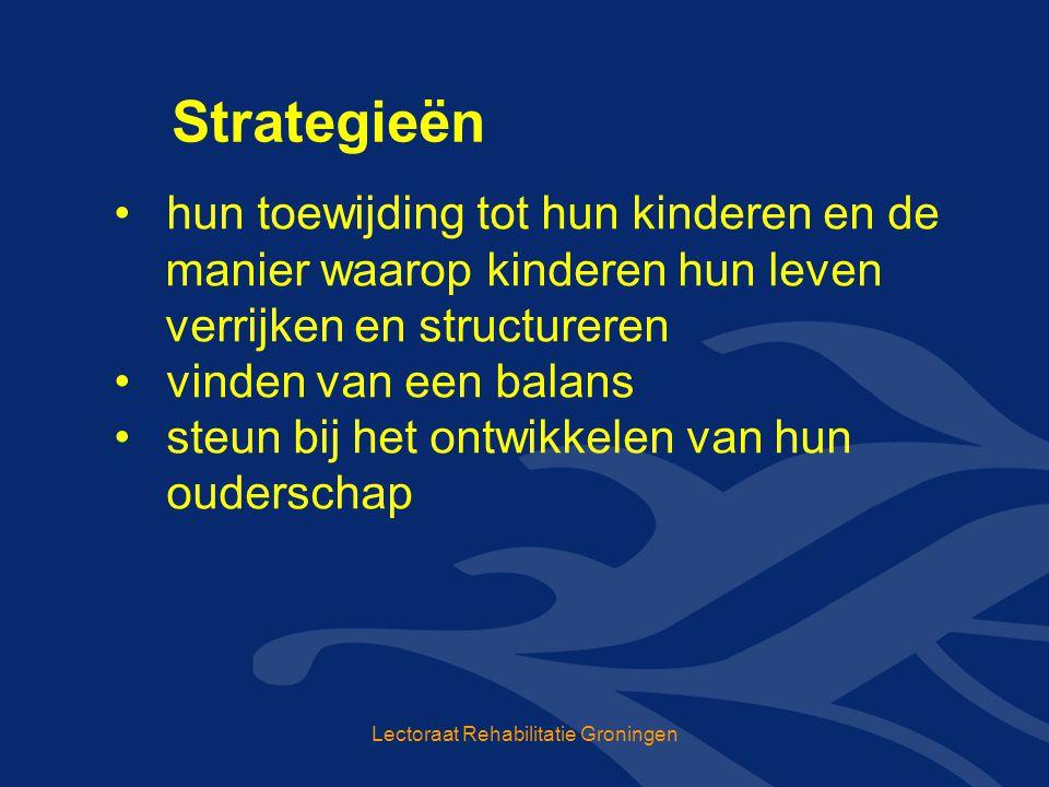 hun toewijding tot hun kinderen en de manier waarop kinderen hun leven verrijken en structureren vinden van een balans steun bij het ontwikkelen van hun ouderschap Strategieën