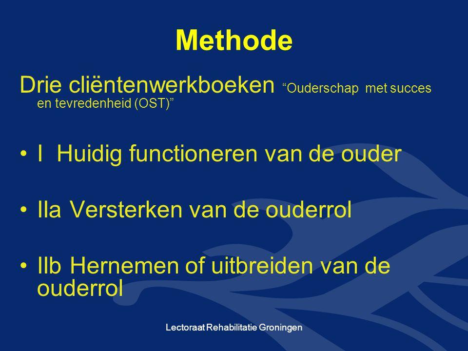 """Methode Drie cliëntenwerkboeken """"Ouderschap met succes en tevredenheid (OST)"""" I Huidig functioneren van de ouder IIa Versterken van de ouderrol IIb He"""