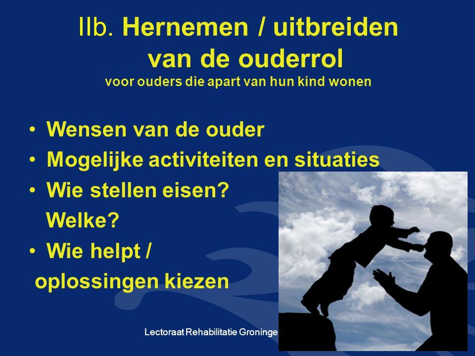 IIb. Hernemen / uitbreiden van de ouderrol voor ouders die apart van hun kind wonen Wensen van de ouder Mogelijke activiteiten en situaties Wie stelle