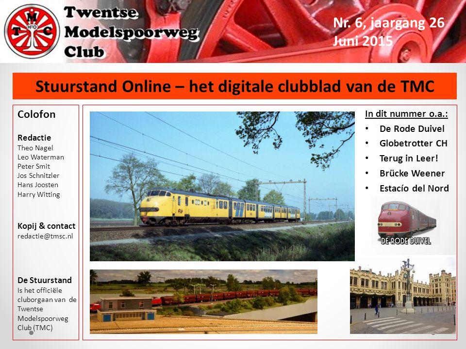 Stuurstand Online – het digitale clubblad van de TMC Nr. 6, jaargang 26 Juni 2015 Colofon Redactie Theo Nagel Leo Waterman Peter Smit Jos Schnitzler H