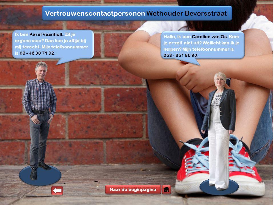 Vertrouwenscontactpersonen Wethouder Beversstraat Naar de beginpagina Ik ben Karel Vaanholt.