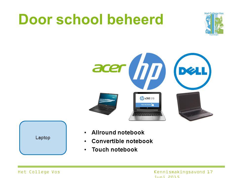 Allround notebook Convertible notebook Touch notebook Laptop Door school beheerd Het College VosKennismakingsavond 17 juni 2015