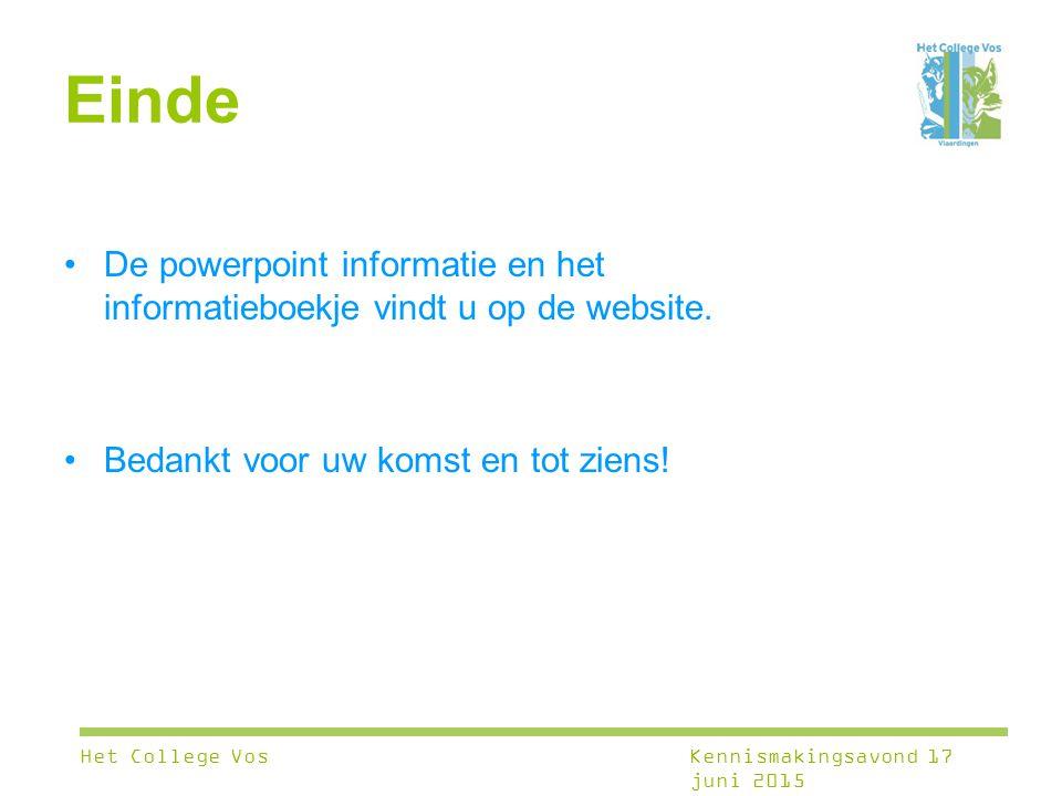 Einde De powerpoint informatie en het informatieboekje vindt u op de website. Bedankt voor uw komst en tot ziens! Het College VosKennismakingsavond 17