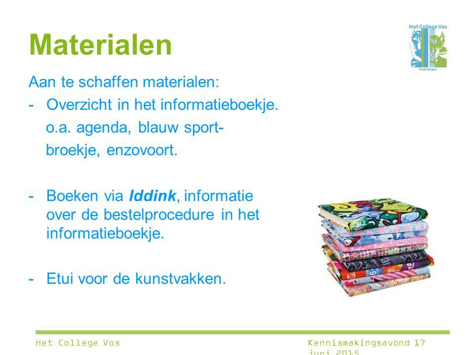 Materialen Aan te schaffen materialen: -Overzicht in het informatieboekje. o.a. agenda, blauw sport- broekje, enzovoort. -Boeken via Iddink, informati