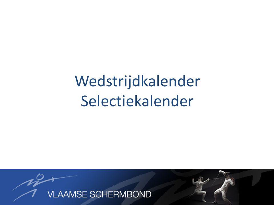 Nationale kalender  Wedstrijden nationaal circuit  Belgische Kampioenschappen  VSB-Bekers  Ontmoetingen en wedstrijden door de clubs georganiseerd
