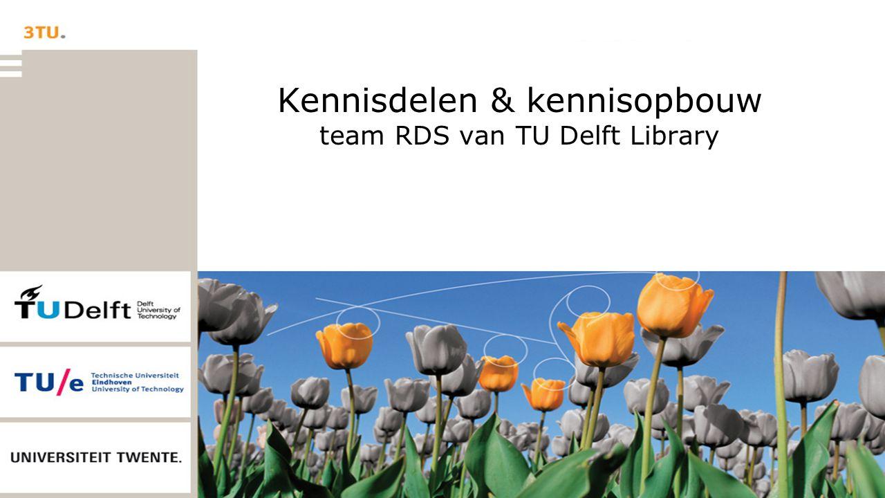 Kennisdelen & kennisopbouw team RDS van TU Delft Library