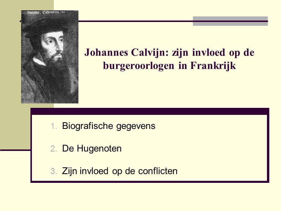 Johannes Calvijn: zijn invloed op de burgeroorlogen in Frankrijk 1.