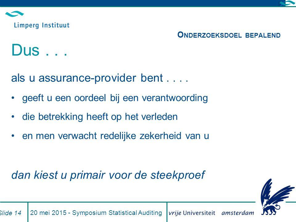 20 mei 2015 - Symposium Statistical Auditing Slide 14 als u assurance-provider bent....