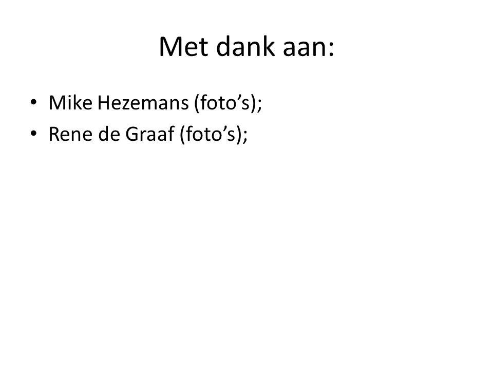 Met dank aan: Mike Hezemans (foto's); Rene de Graaf (foto's);
