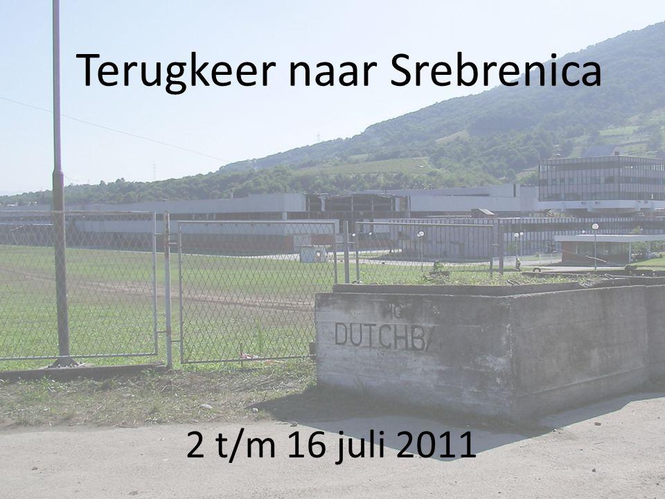 Terugkeer naar Srebrenica 2 t/m 16 juli 2011