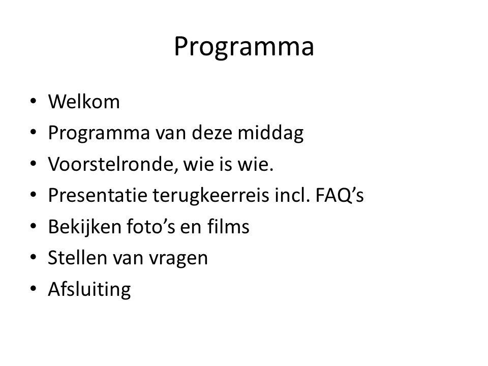 Programma Welkom Programma van deze middag Voorstelronde, wie is wie.