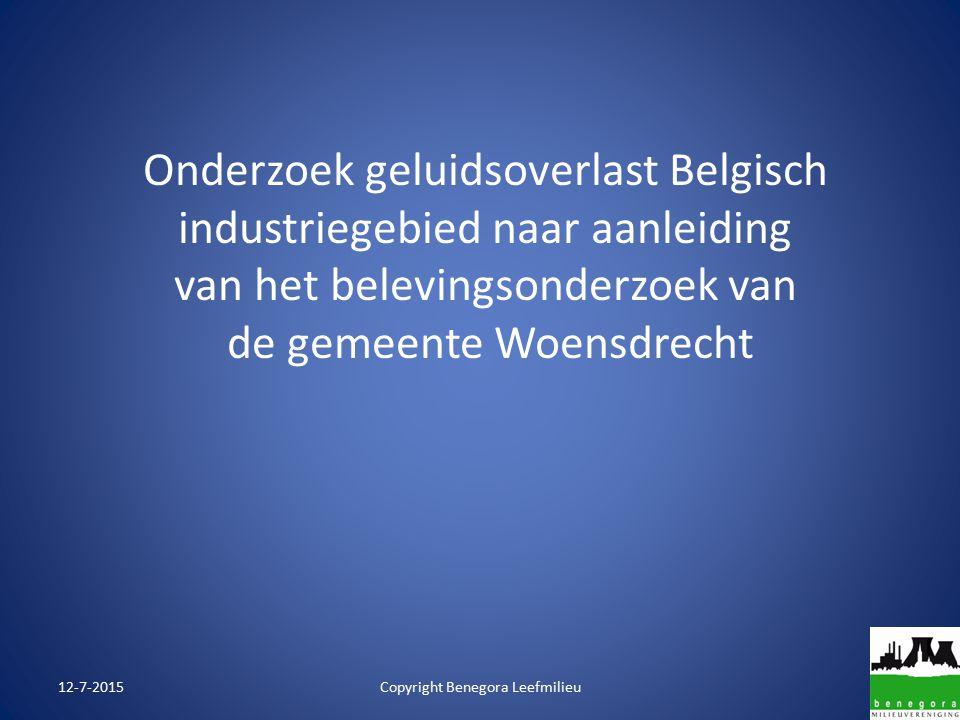 Onderzoek geluidsoverlast Belgisch industriegebied naar aanleiding van het belevingsonderzoek van de gemeente Woensdrecht 12-7-2015Copyright Benegora Leefmilieu