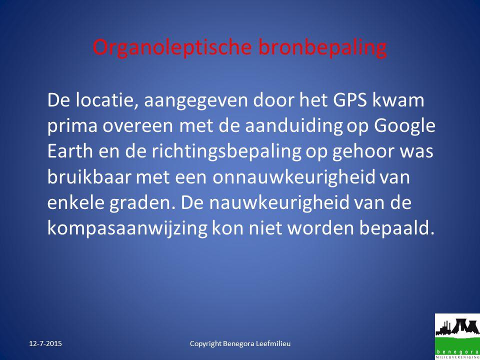 Organoleptische bronbepaling De locatie, aangegeven door het GPS kwam prima overeen met de aanduiding op Google Earth en de richtingsbepaling op gehoor was bruikbaar met een onnauwkeurigheid van enkele graden.