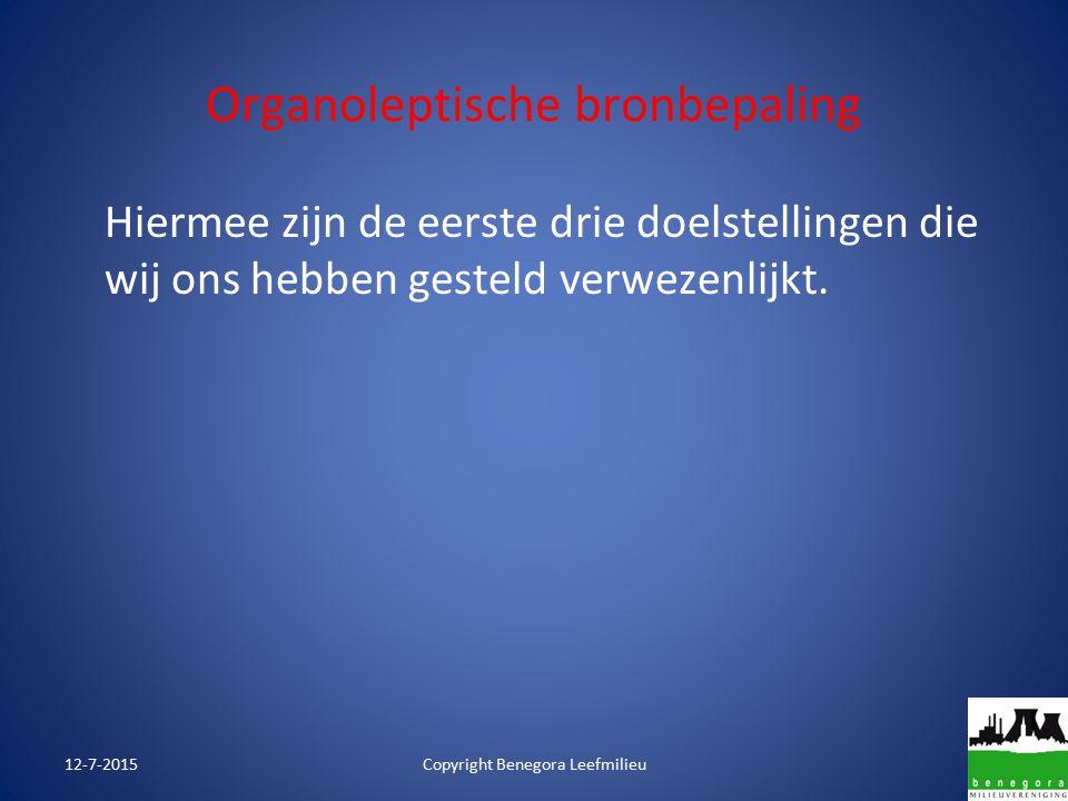 Organoleptische bronbepaling Hiermee zijn de eerste drie doelstellingen die wij ons hebben gesteld verwezenlijkt.