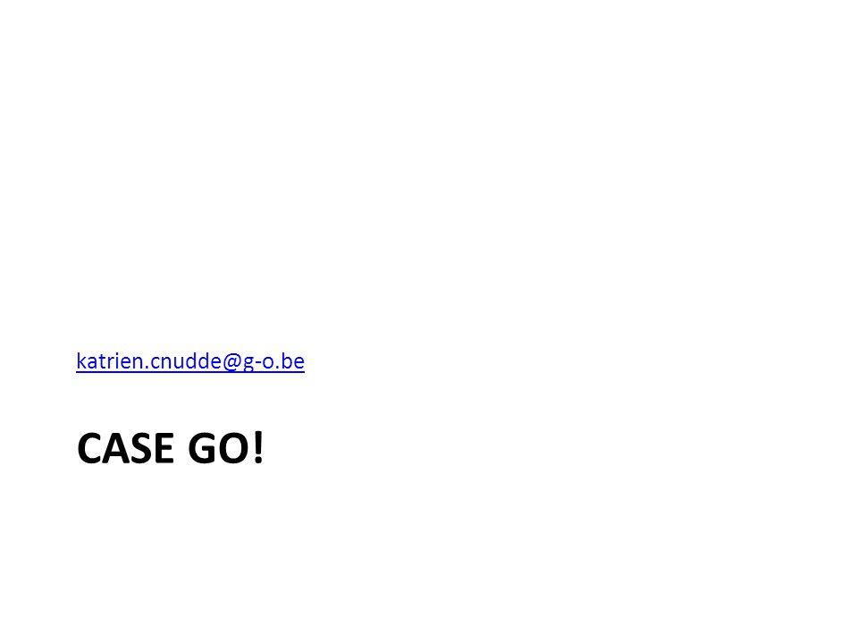 CASE GO! katrien.cnudde@g-o.be