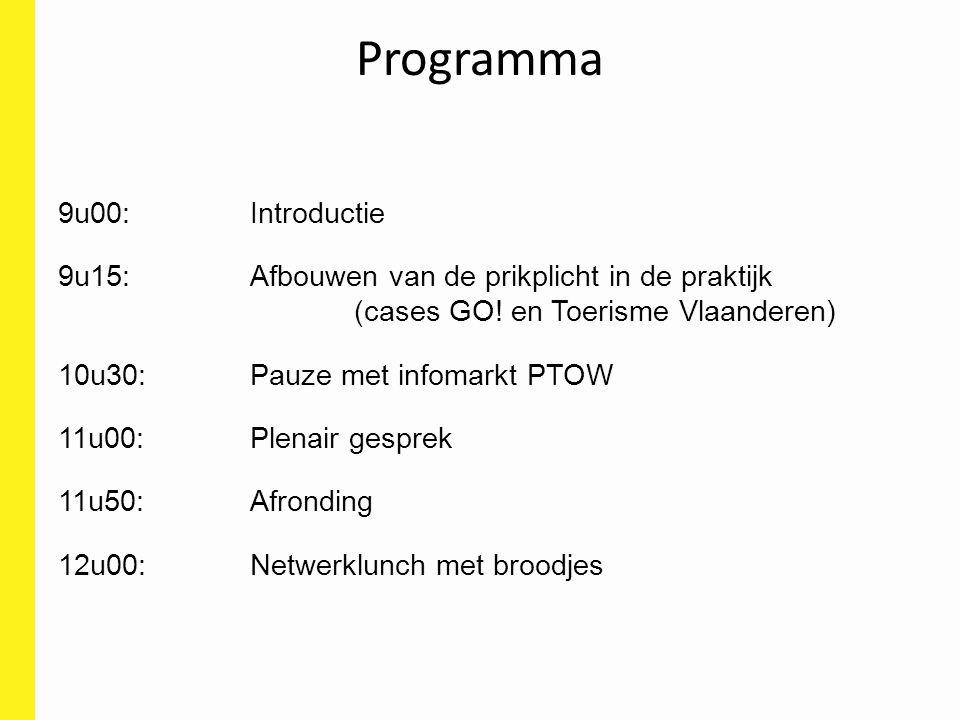 Programma 9u00: Introductie 9u15: Afbouwen van de prikplicht in de praktijk (cases GO! en Toerisme Vlaanderen) 10u30: Pauze met infomarkt PTOW 11u00: