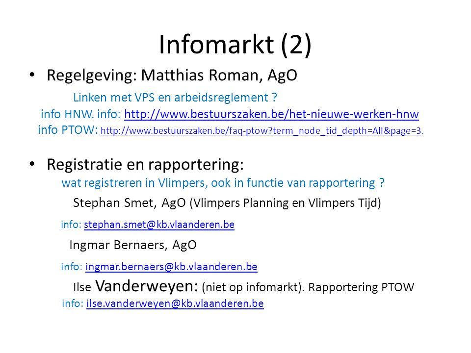 Infomarkt (2) Regelgeving: Matthias Roman, AgO Linken met VPS en arbeidsreglement ? info HNW. info: http://www.bestuurszaken.be/het-nieuwe-werken-hnwh
