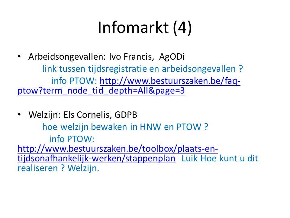 Infomarkt (4) Arbeidsongevallen: Ivo Francis, AgODi link tussen tijdsregistratie en arbeidsongevallen ? info PTOW: http://www.bestuurszaken.be/faq- pt