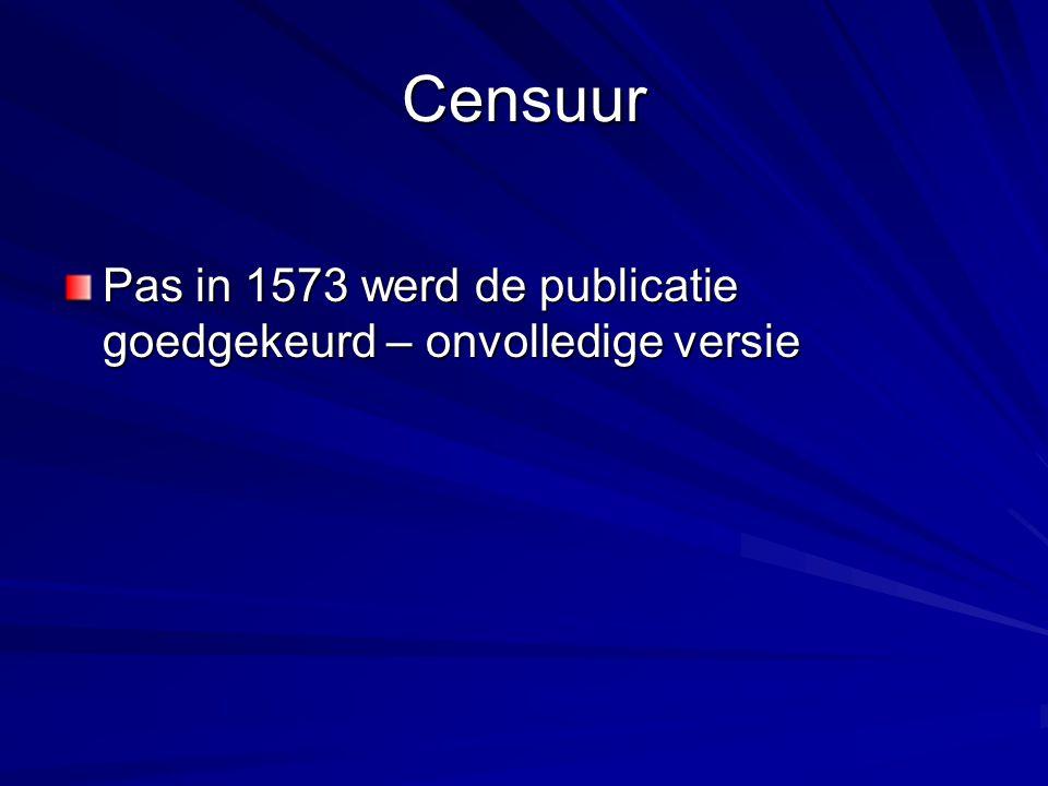Censuur Pas in 1573 werd de publicatie goedgekeurd – onvolledige versie