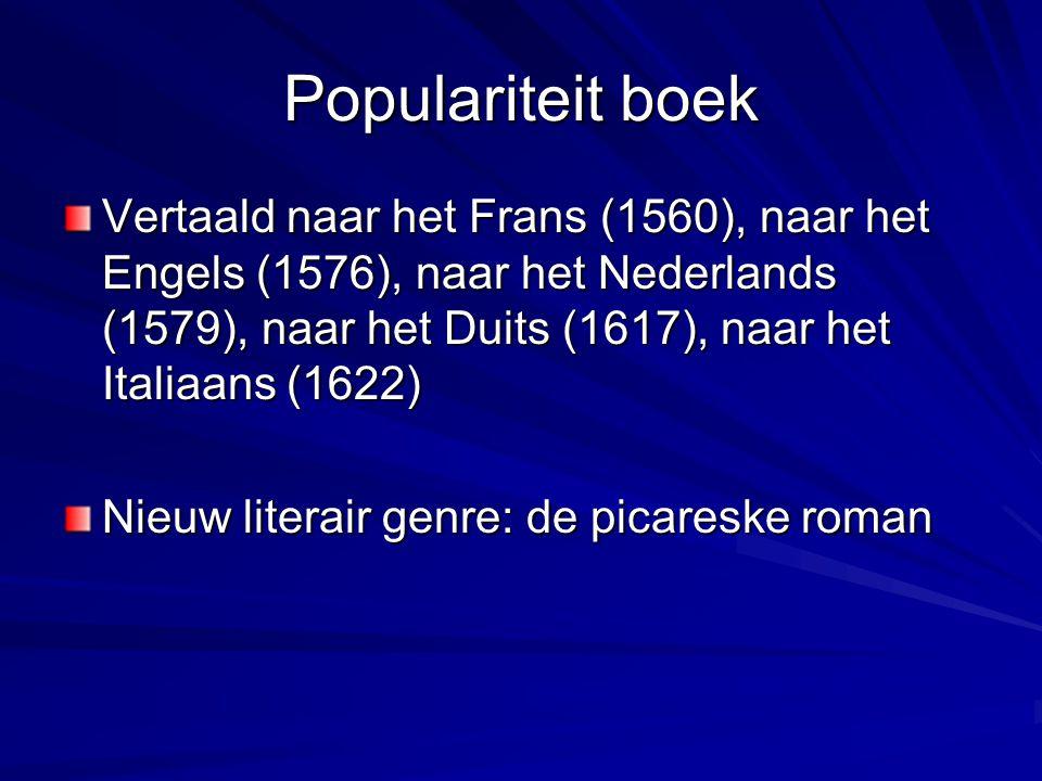 Populariteit boek Vertaald naar het Frans (1560), naar het Engels (1576), naar het Nederlands (1579), naar het Duits (1617), naar het Italiaans (1622) Nieuw literair genre: de picareske roman