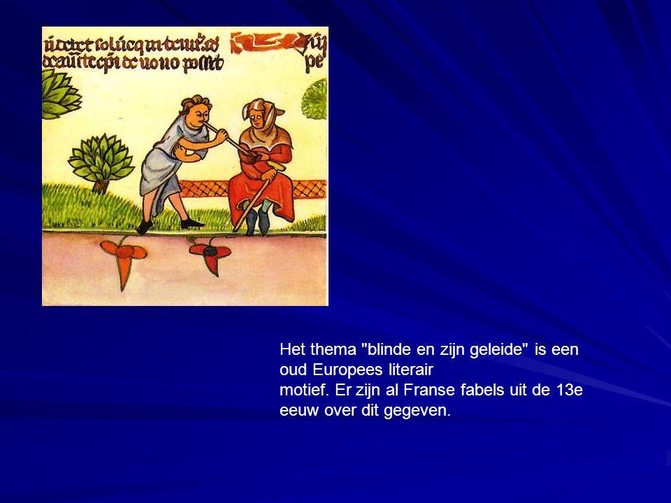 Het thema blinde en zijn geleide is een oud Europees literair motief.