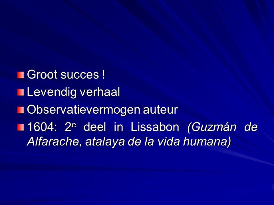 Groot succes ! Levendig verhaal Observatievermogen auteur 1604: 2 e deel in Lissabon (Guzmán de Alfarache, atalaya de la vida humana)