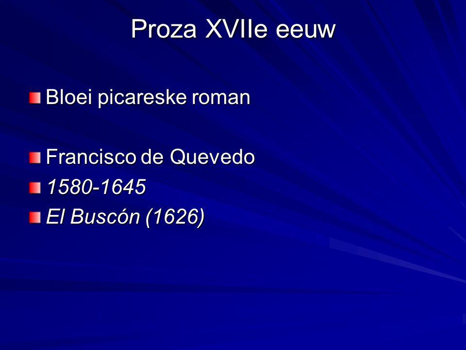 Proza XVIIe eeuw Bloei picareske roman Francisco de Quevedo 1580-1645 El Buscón (1626)