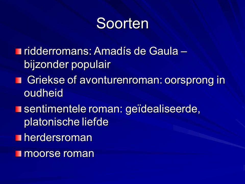 Soorten ridderromans: Amadís de Gaula – bijzonder populair Griekse of avonturenroman: oorsprong in oudheid Griekse of avonturenroman: oorsprong in oud