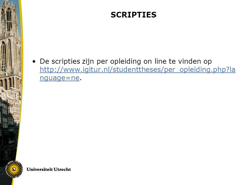 SCRIPTIES De scripties zijn per opleiding on line te vinden op http://www.igitur.nl/studenttheses/per_opleiding.php?la nguage=ne. http://www.igitur.nl