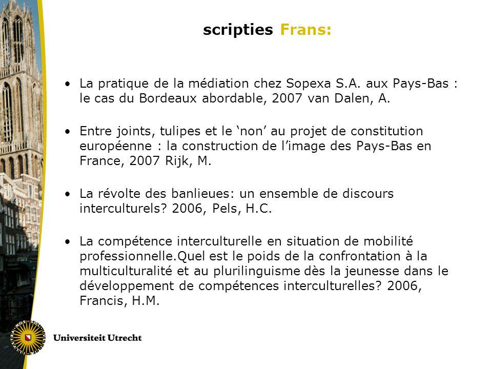 scripties Frans: La pratique de la médiation chez Sopexa S.A. aux Pays-Bas : le cas du Bordeaux abordable, 2007 van Dalen, A. Entre joints, tulipes et