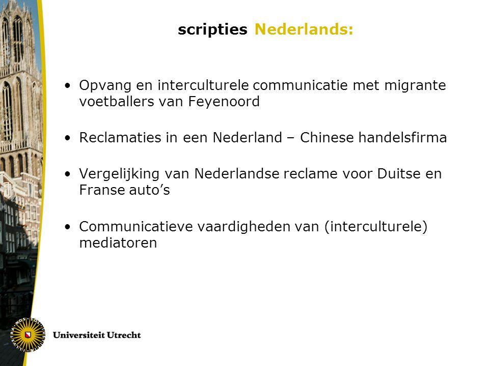 scripties Nederlands: Opvang en interculturele communicatie met migrante voetballers van Feyenoord Reclamaties in een Nederland – Chinese handelsfirma Vergelijking van Nederlandse reclame voor Duitse en Franse auto's Communicatieve vaardigheden van (interculturele) mediatoren