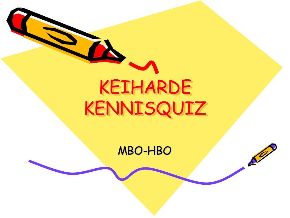 KEIHARDE KENNISQUIZ MBO-HBO